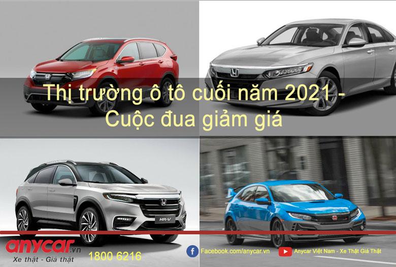 Thị trường ô tô cuối năm 2021 - Cuộc đua giảm giá