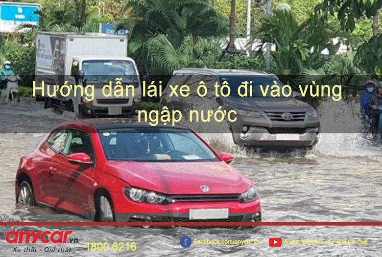 Hướng dẫn lái xe ô tô đi vào vùng ngập nước
