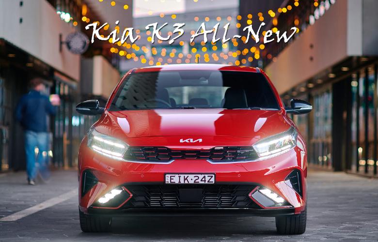 Kia K3 2022 - All New