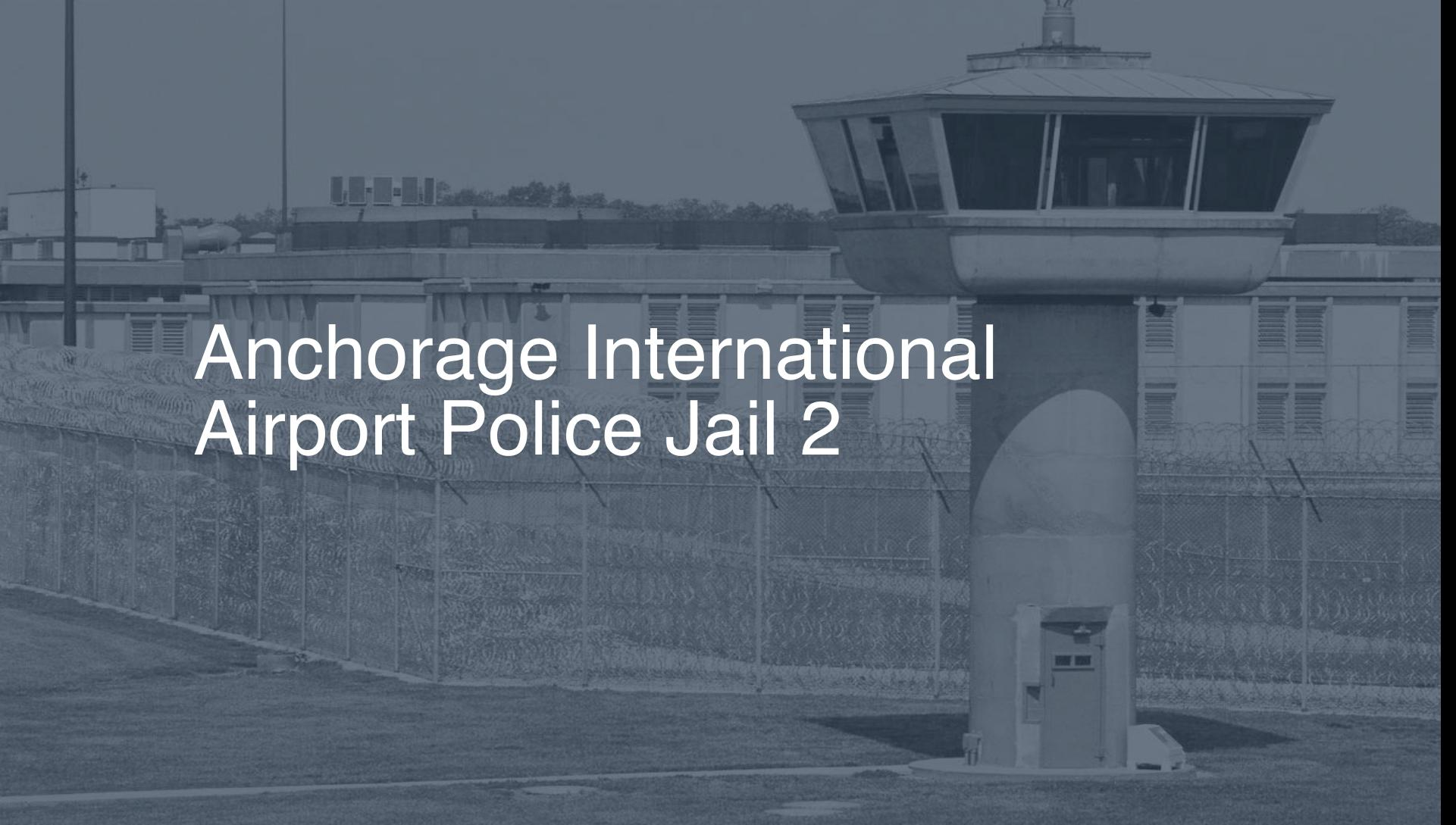 Anchorage International Airport Police Jail correctional facility picture