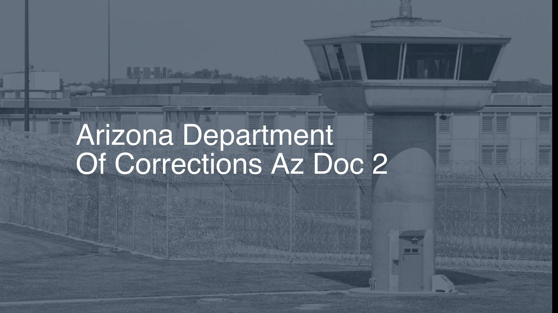 Arizona Department of Corrections (AZ DOC) | Pigeonly