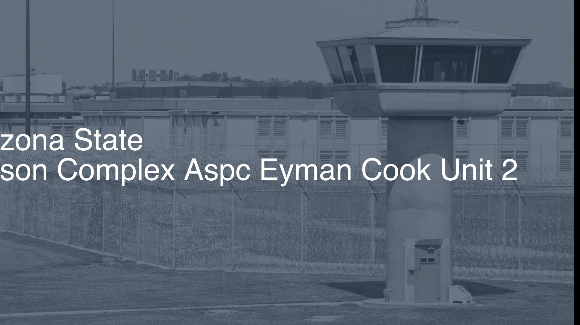Arizona State Prison Complex - ASPC Eyman - Cook Unit correctional facility picture