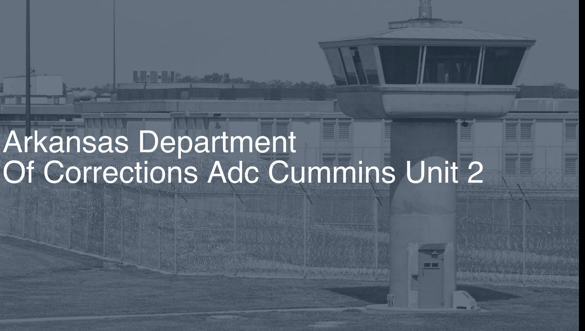 Arkansas Department of Corrections (ADC) – Cummins Unit