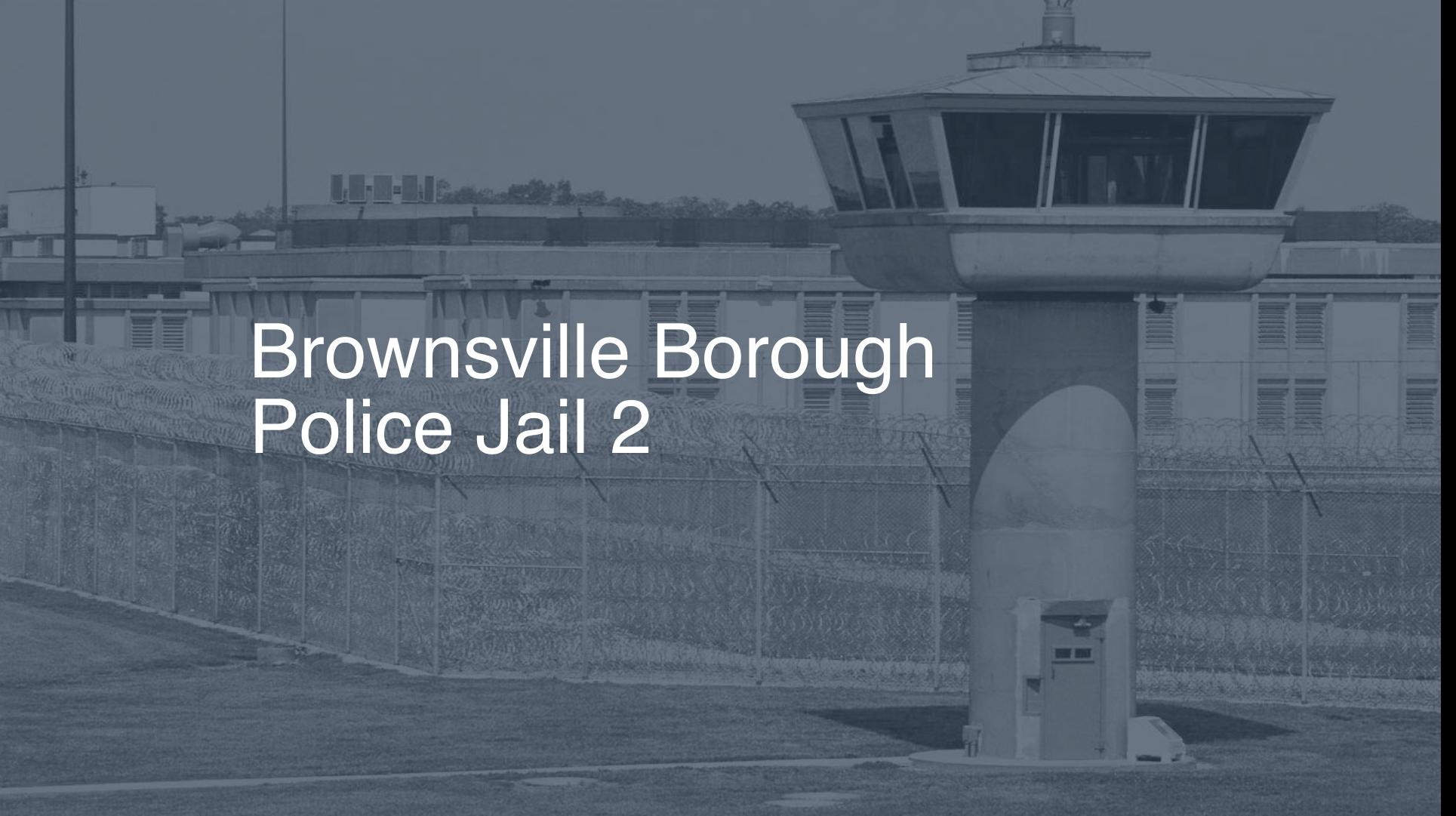 Brownsville Borough Police Jail correctional facility picture