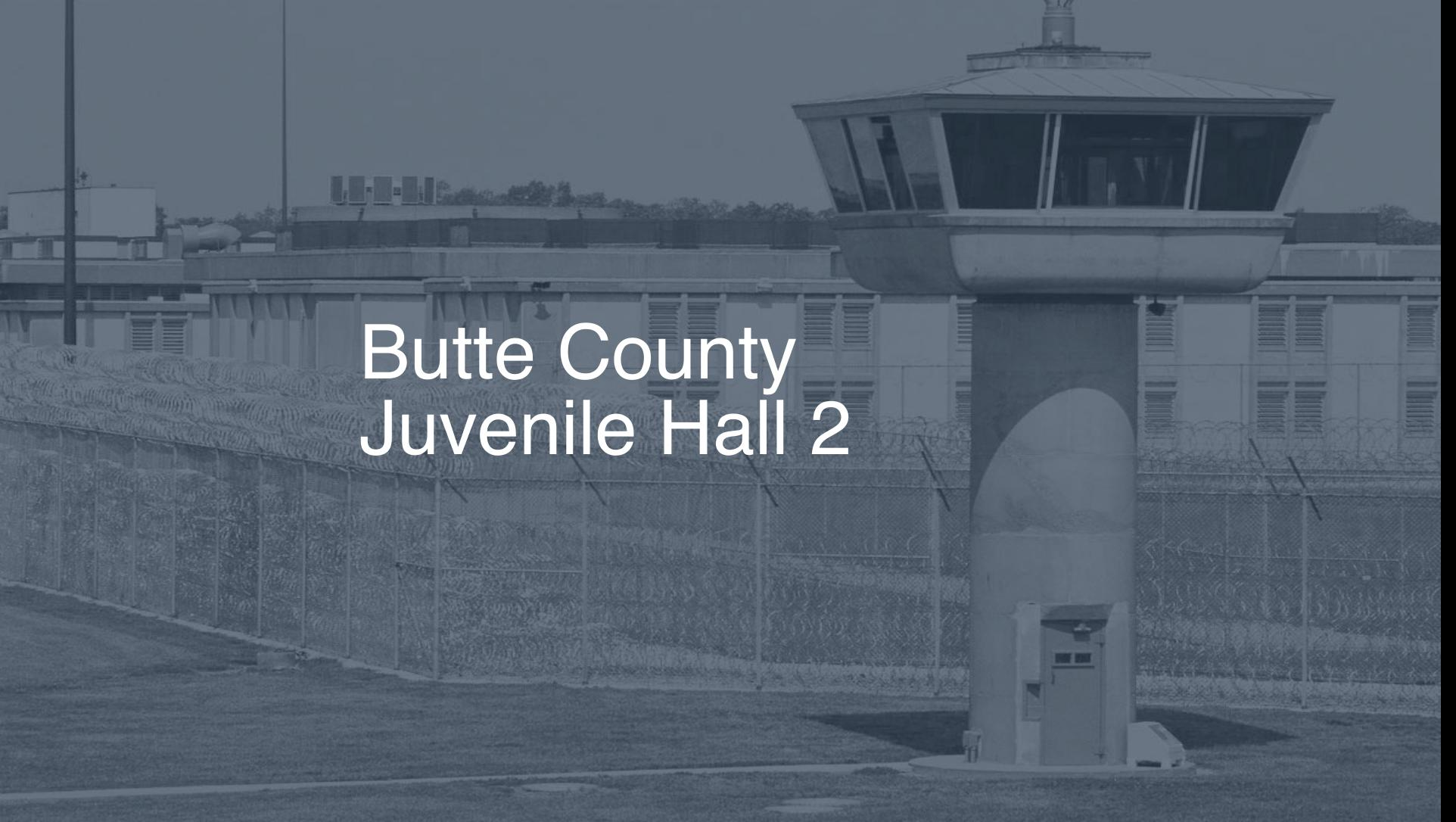 Butte County Juvenile Hall correctional facility picture