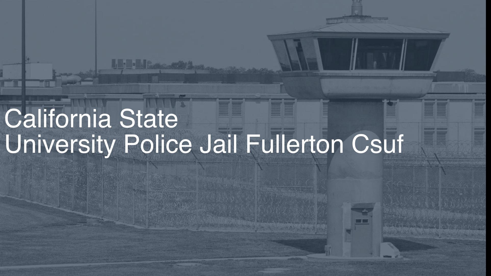 California State University Police Jail - Fullerton (CSUF) correctional facility picture