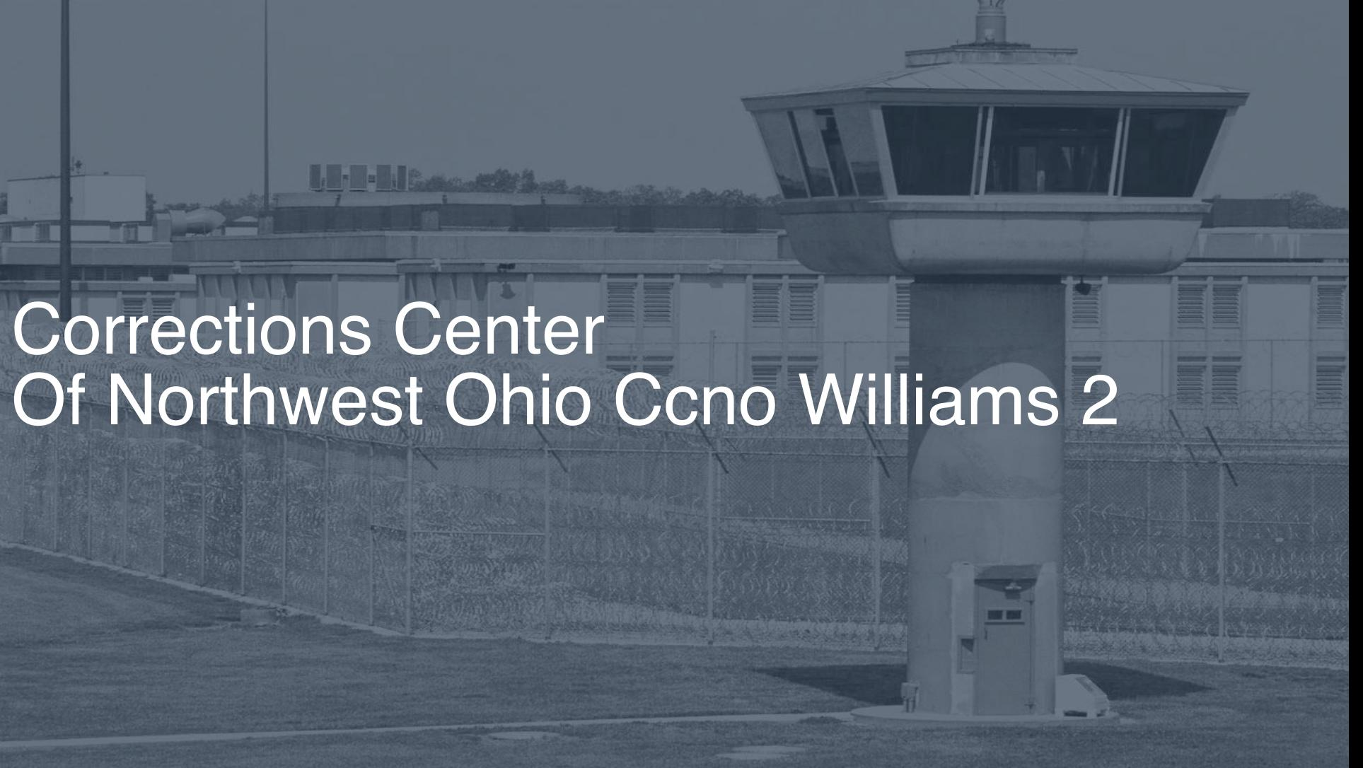 Corrections Center of Northwest Ohio (CCNO) - Williams Inmate Search