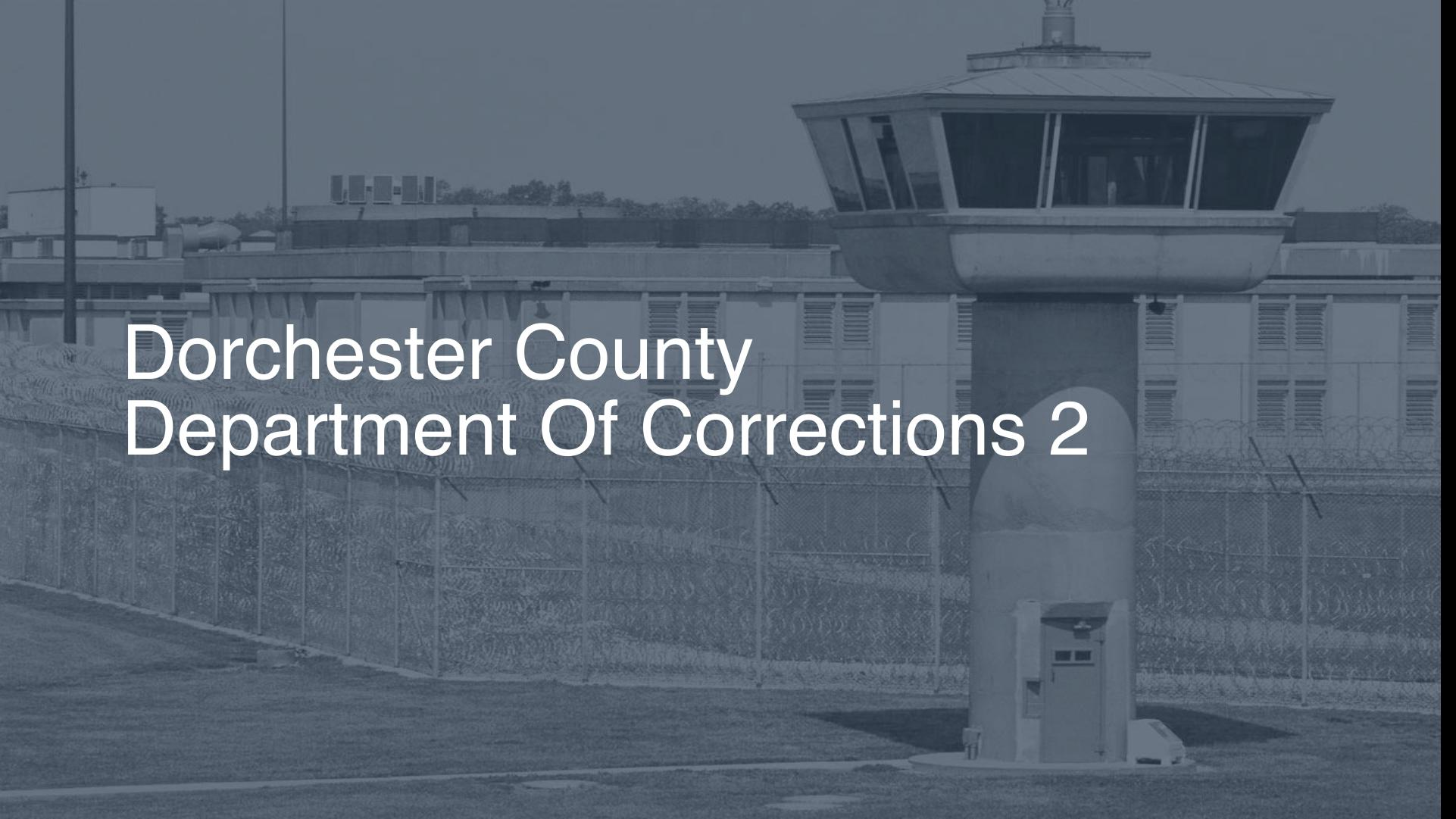 Dorchester County Department of Corrections | Pigeonly