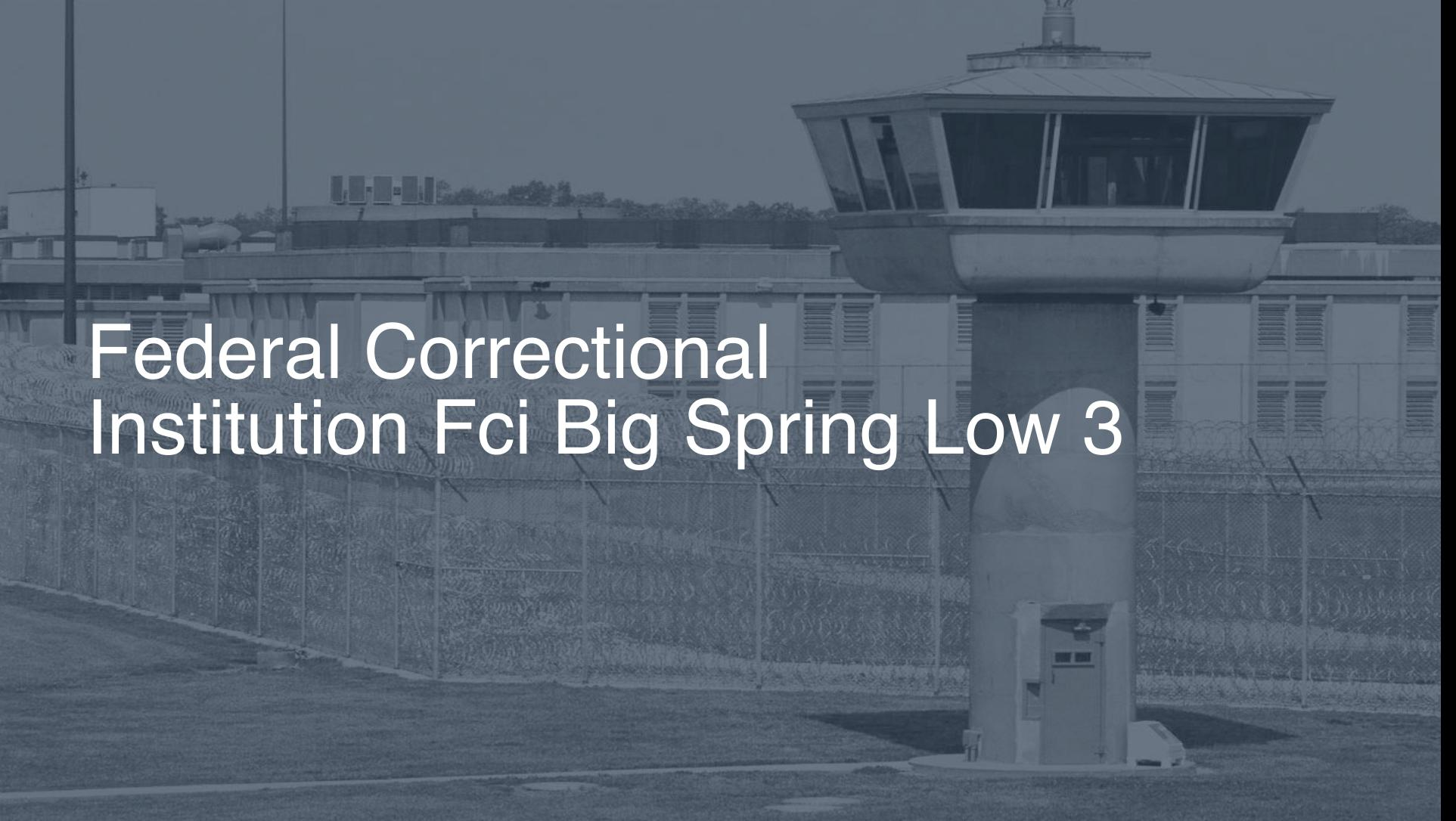 Federal Correctional Institution (FCI) - Big Spring Low correctional facility picture
