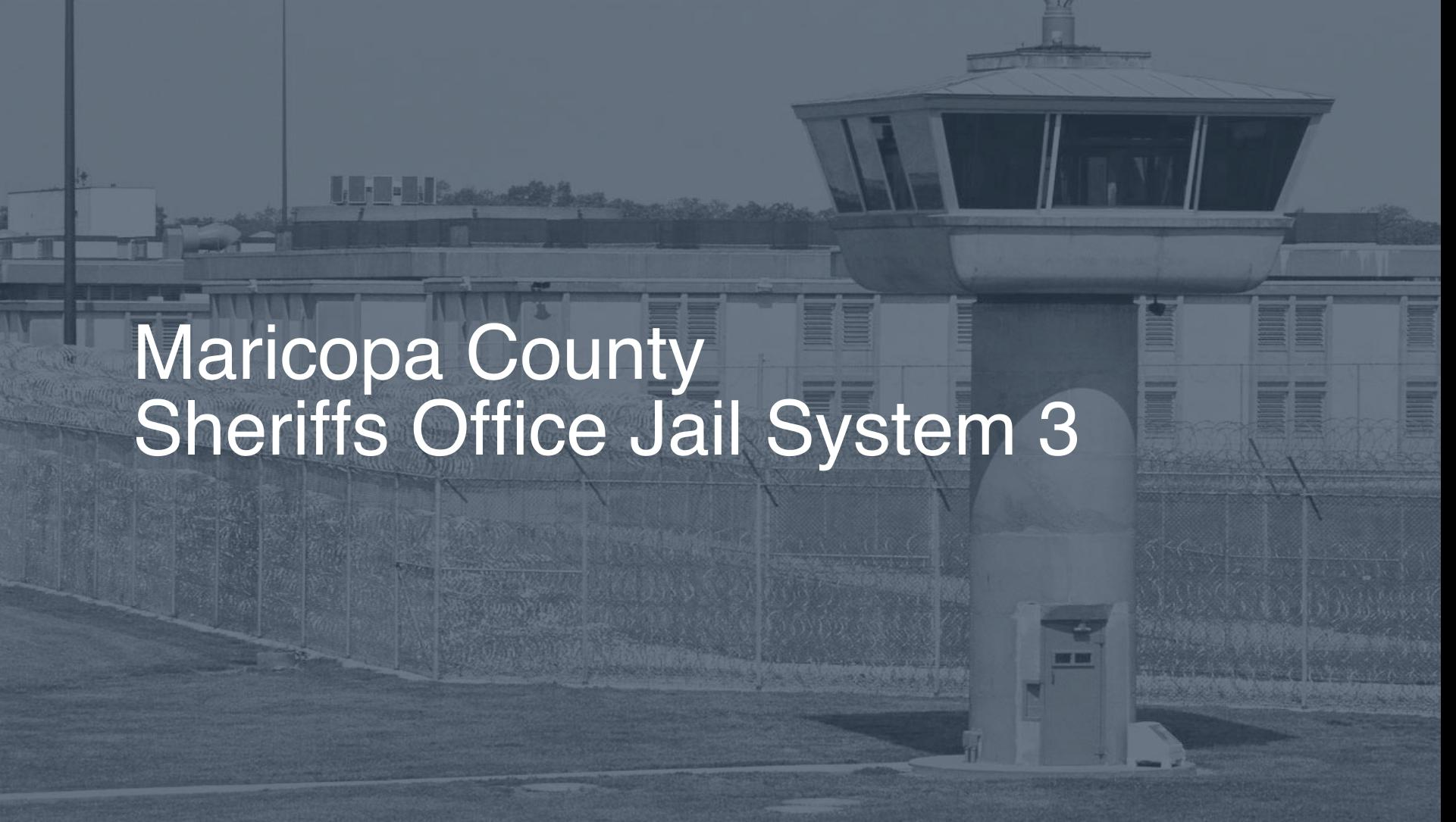 Maricopa County Sheriff's Office Jail System | Pigeonly