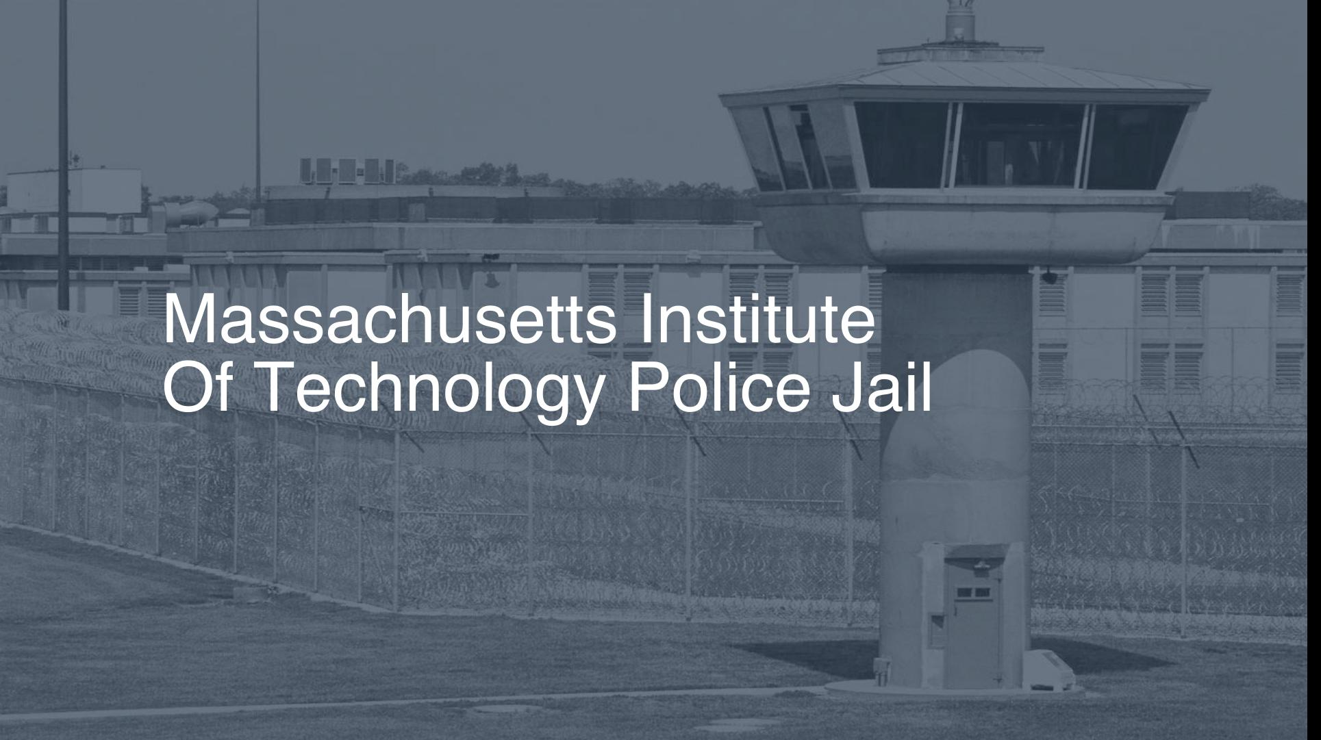 Massachusetts Institute of Technology Police Jail correctional facility picture