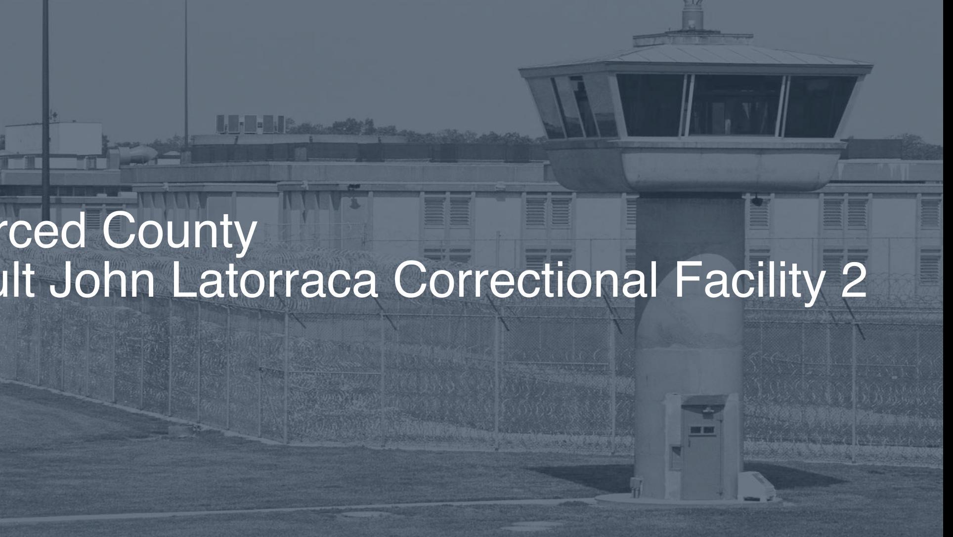 Merced County Adult (John Latorraca) Correctional Facility