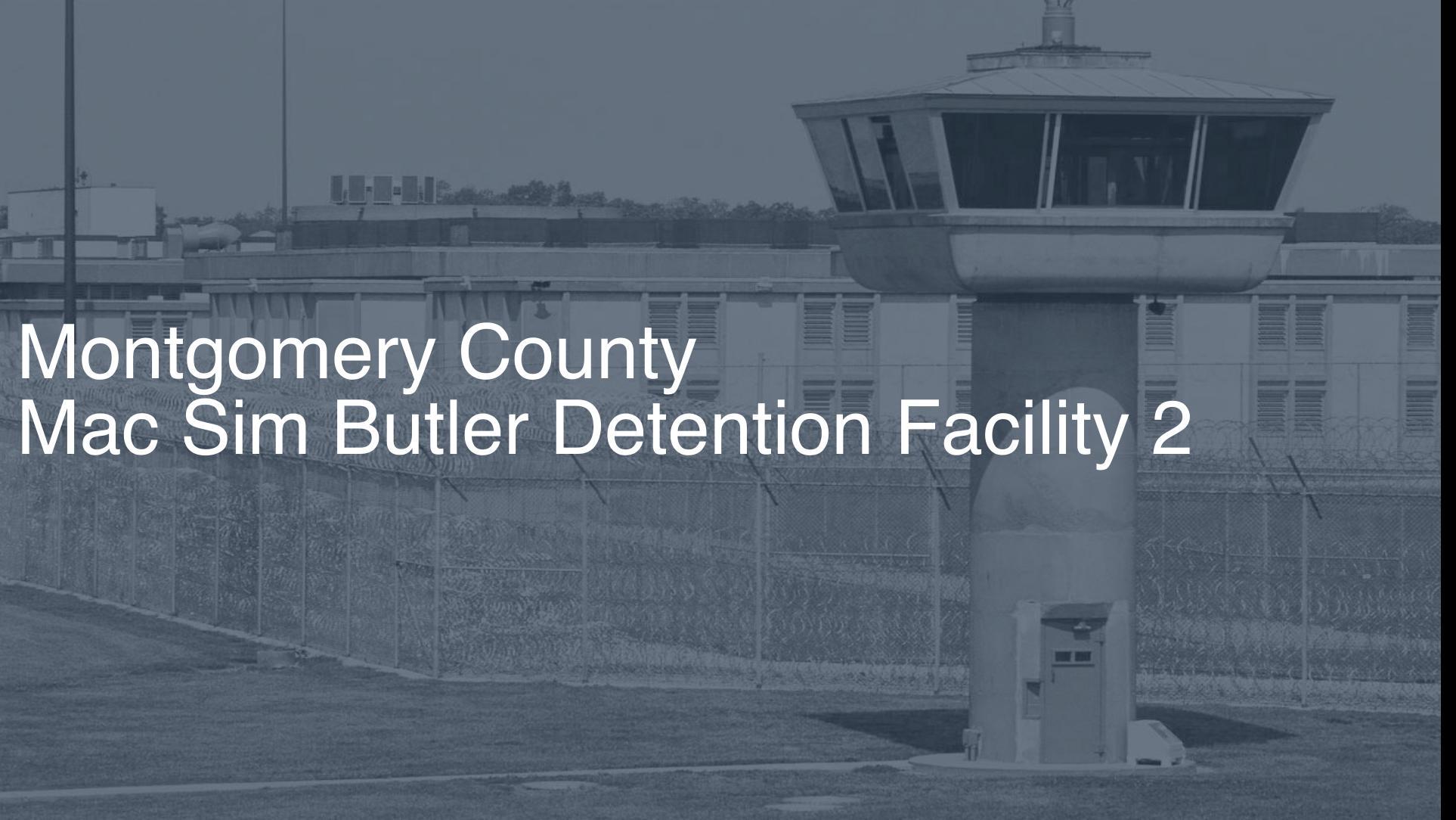 Montgomery County – Mac Sim Butler Detention Facility
