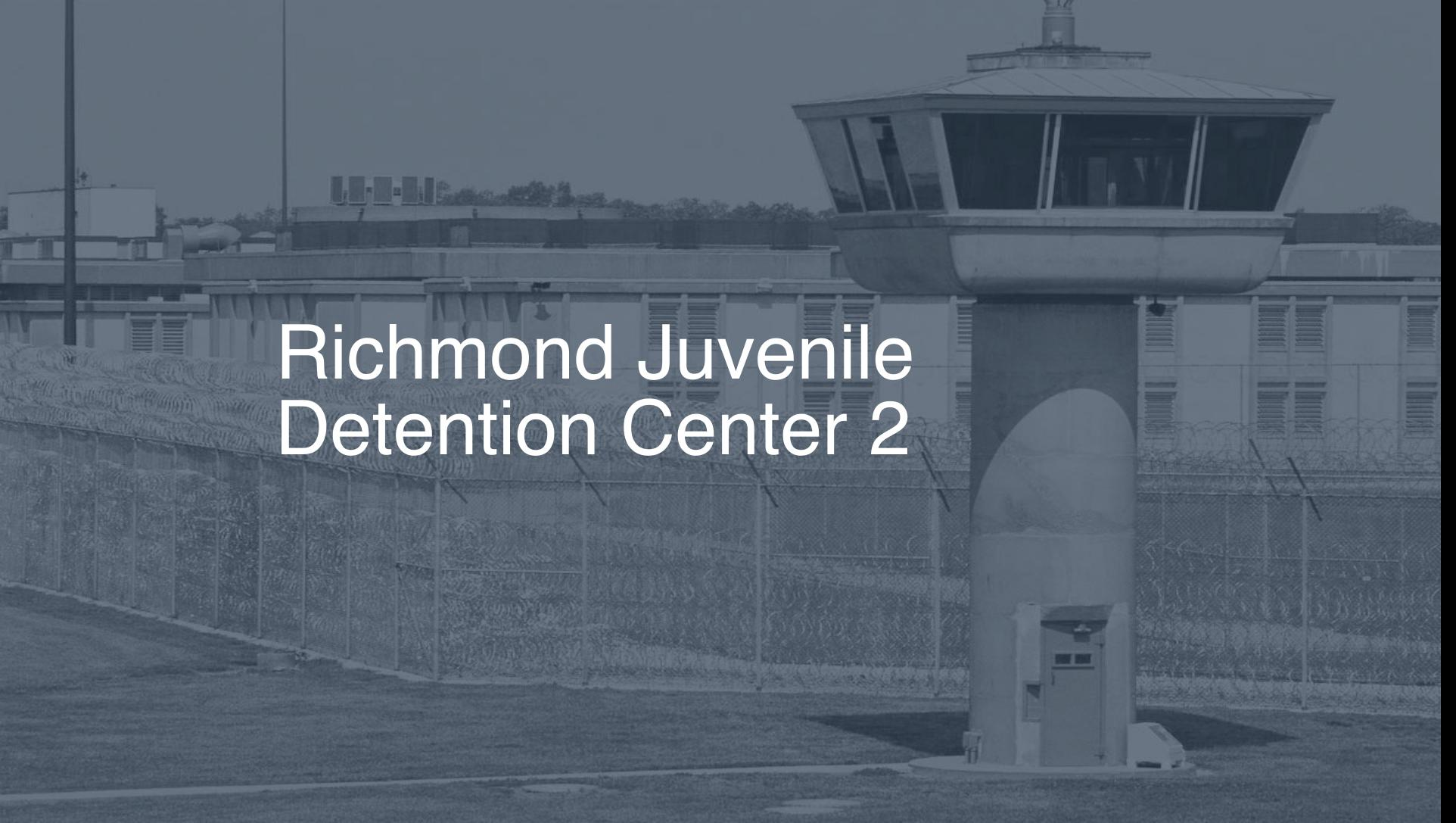 Richmond Juvenile Detention Center | Pigeonly - Inmate