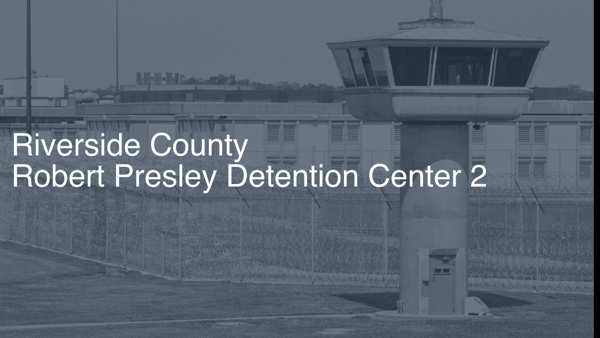 Riverside County – Robert Presley Detention Center
