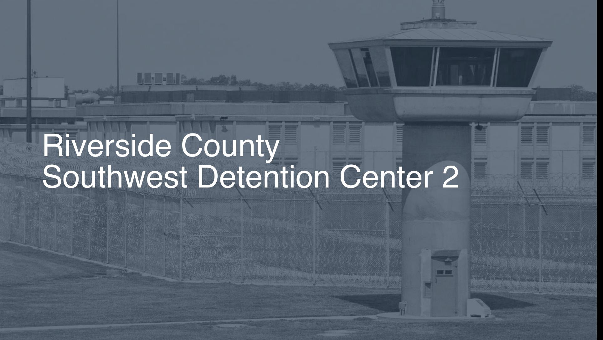 Riverside County – Southwest Detention Center | Pigeonly