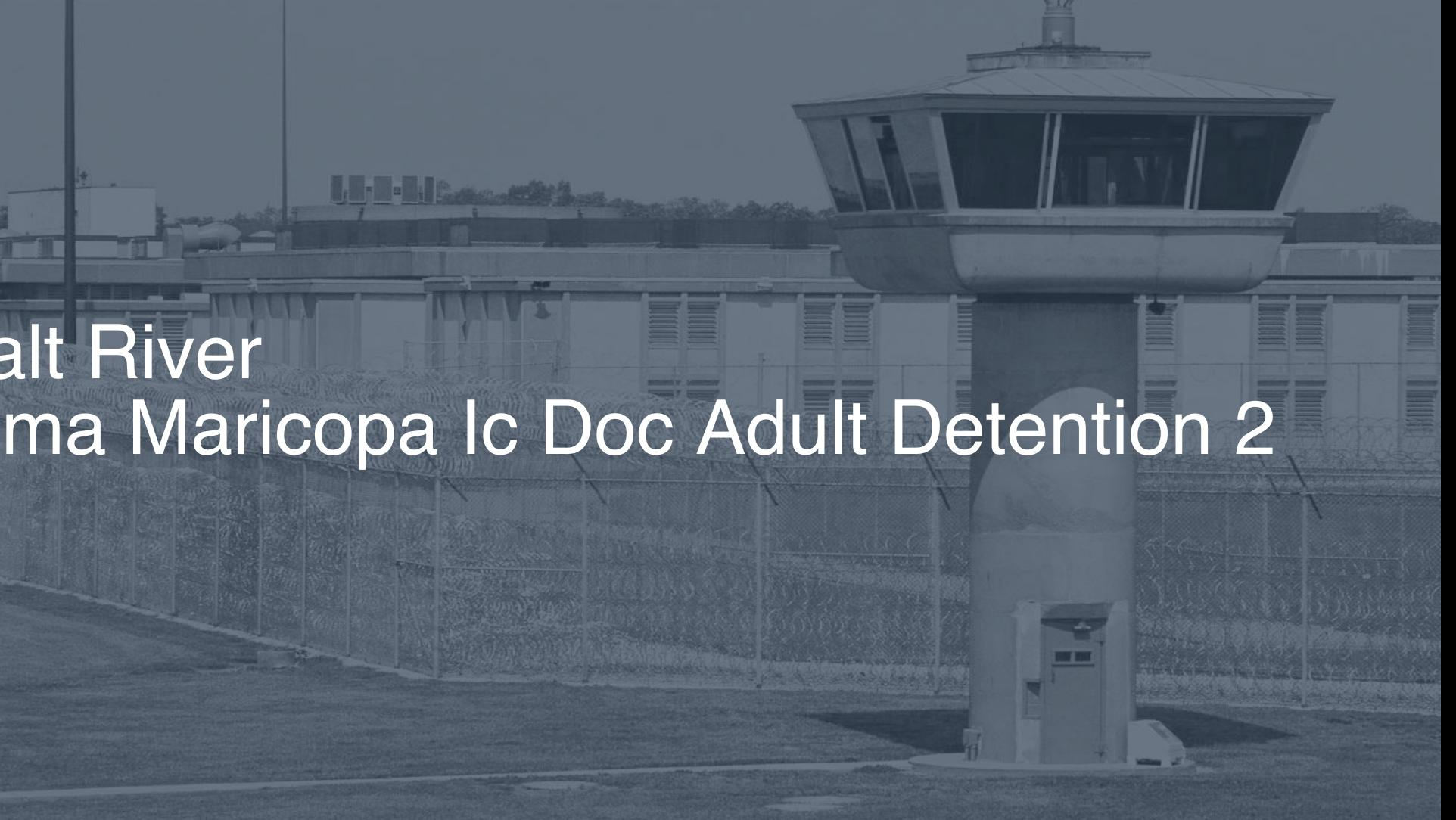 Salt River Pima Maricopa IC-DOC Adult Detention correctional facility picture