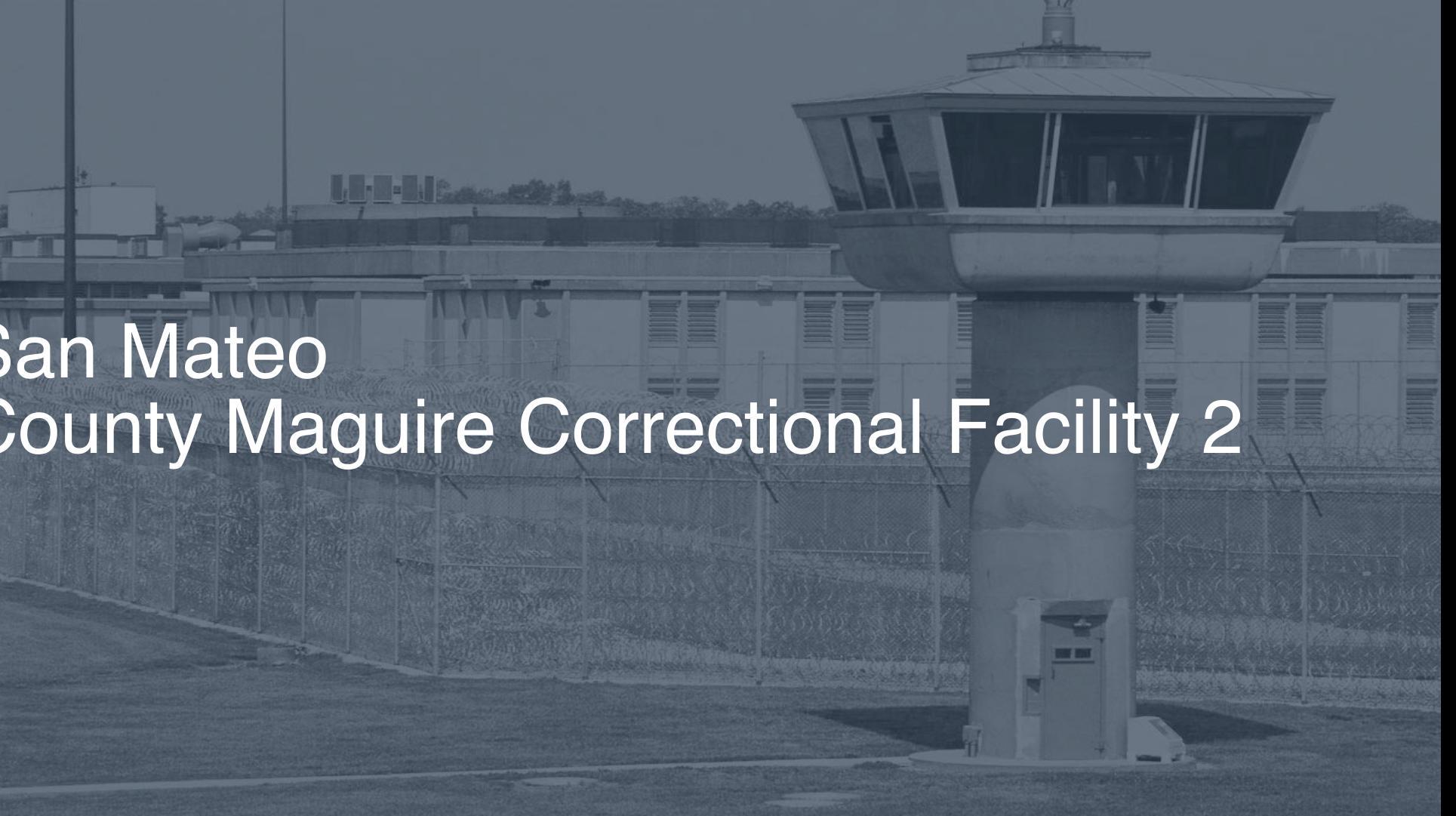 San Mateo County - Maguire Correctional Facility (2019
