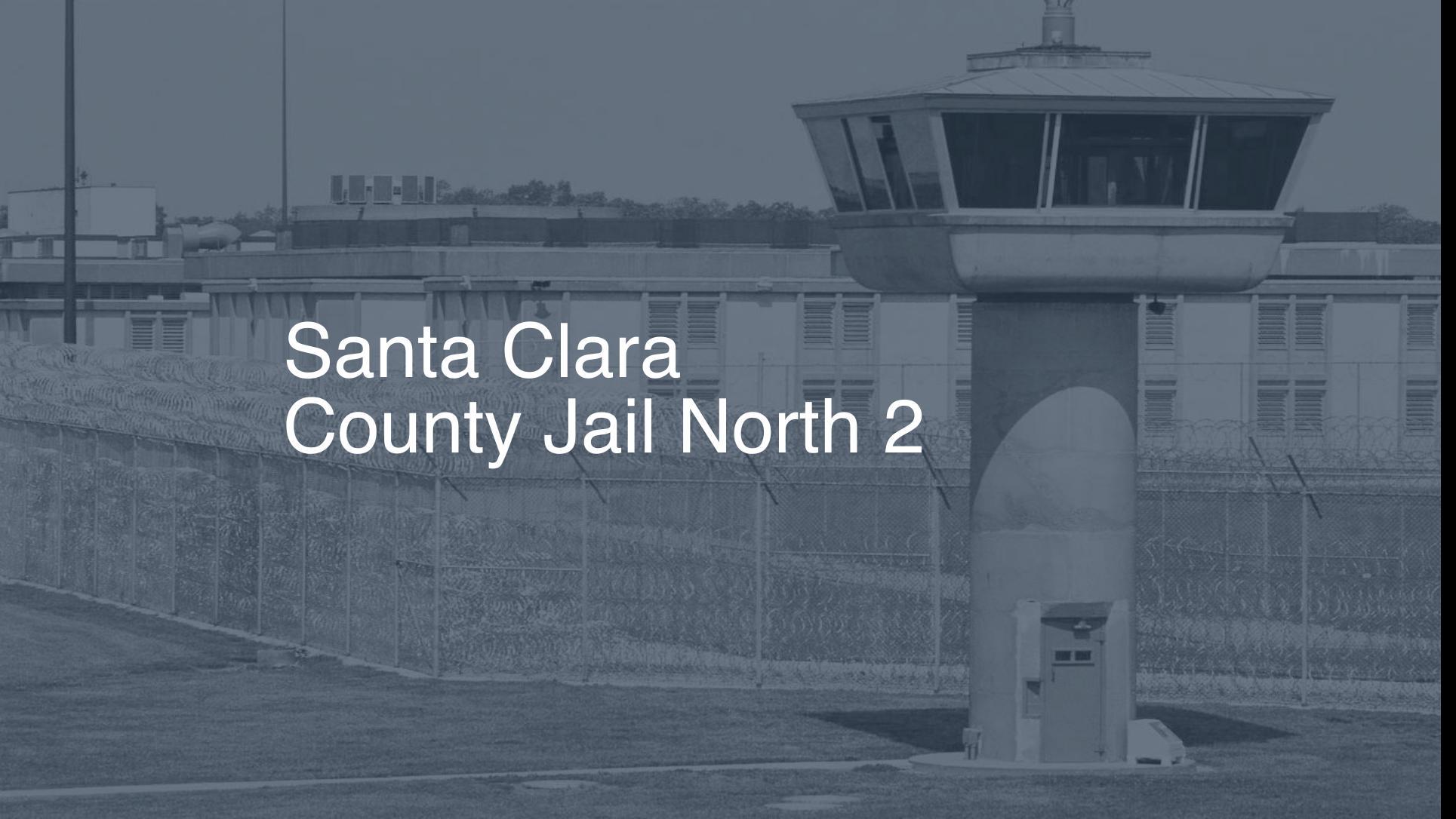 Santa Clara County Jail – North | Pigeonly - Inmate Search