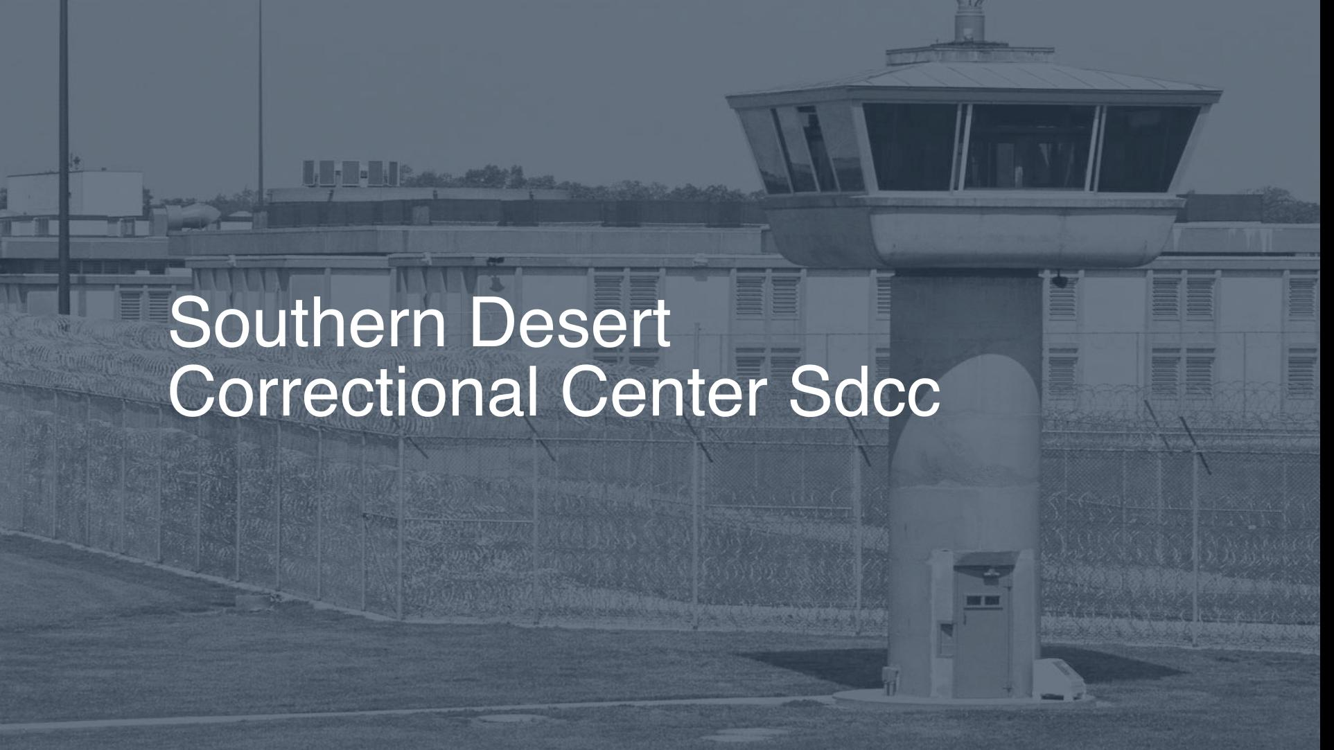 Southern Desert Correctional Center (SDCC) | Pigeonly