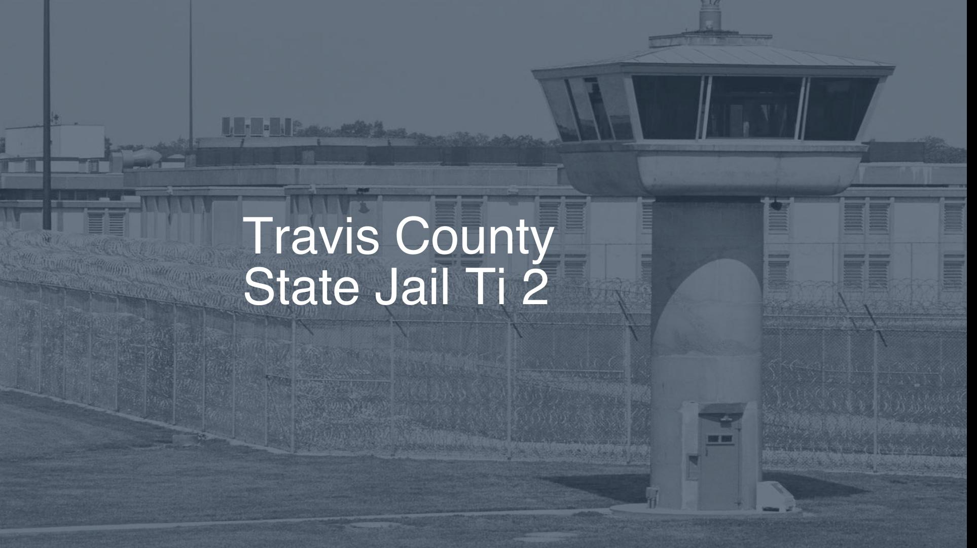 Travis County State Jail (TI)   Pigeonly - Inmate Search
