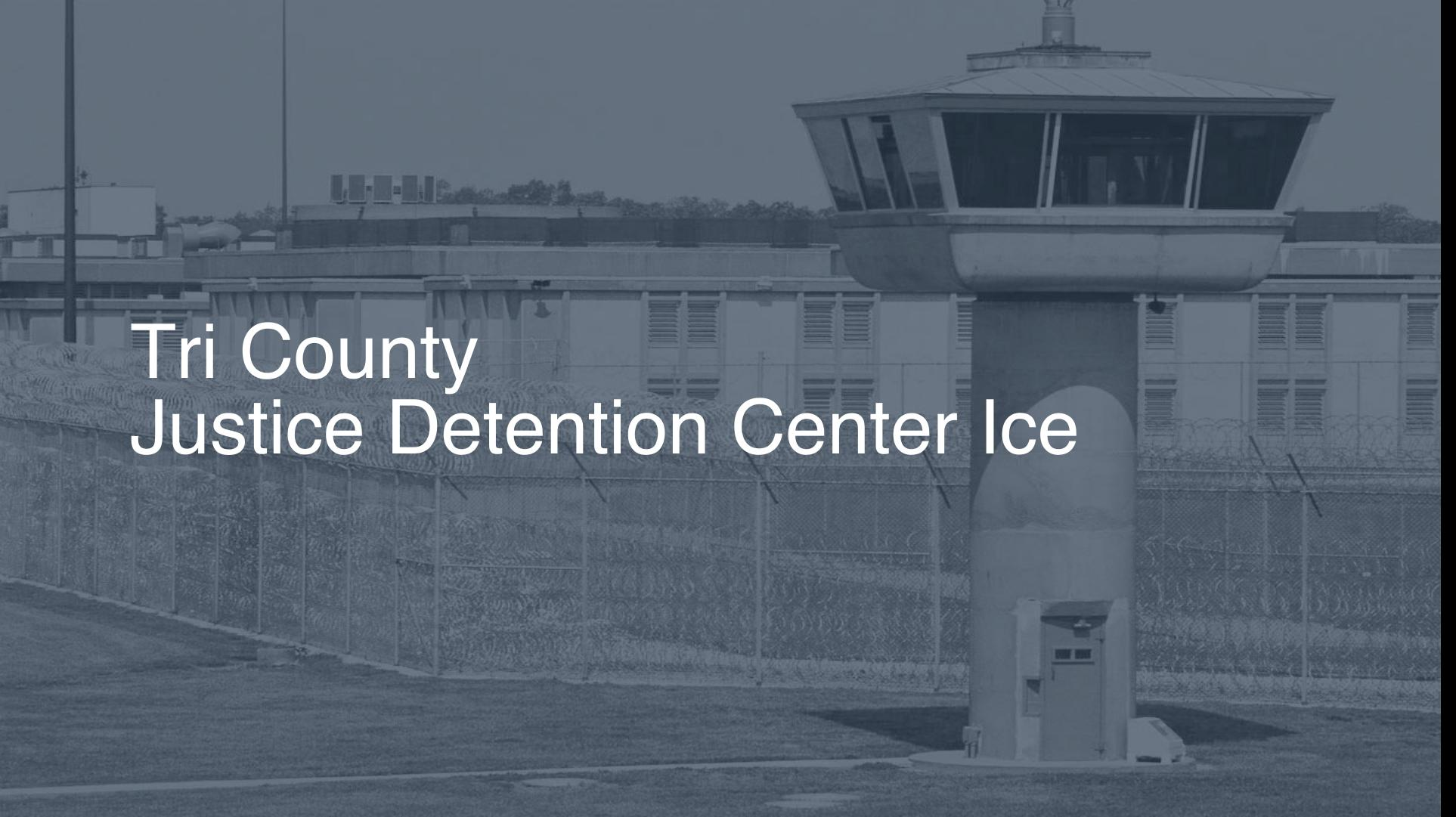 Tri-County Justice & Detention Center (ICE) | Pigeonly
