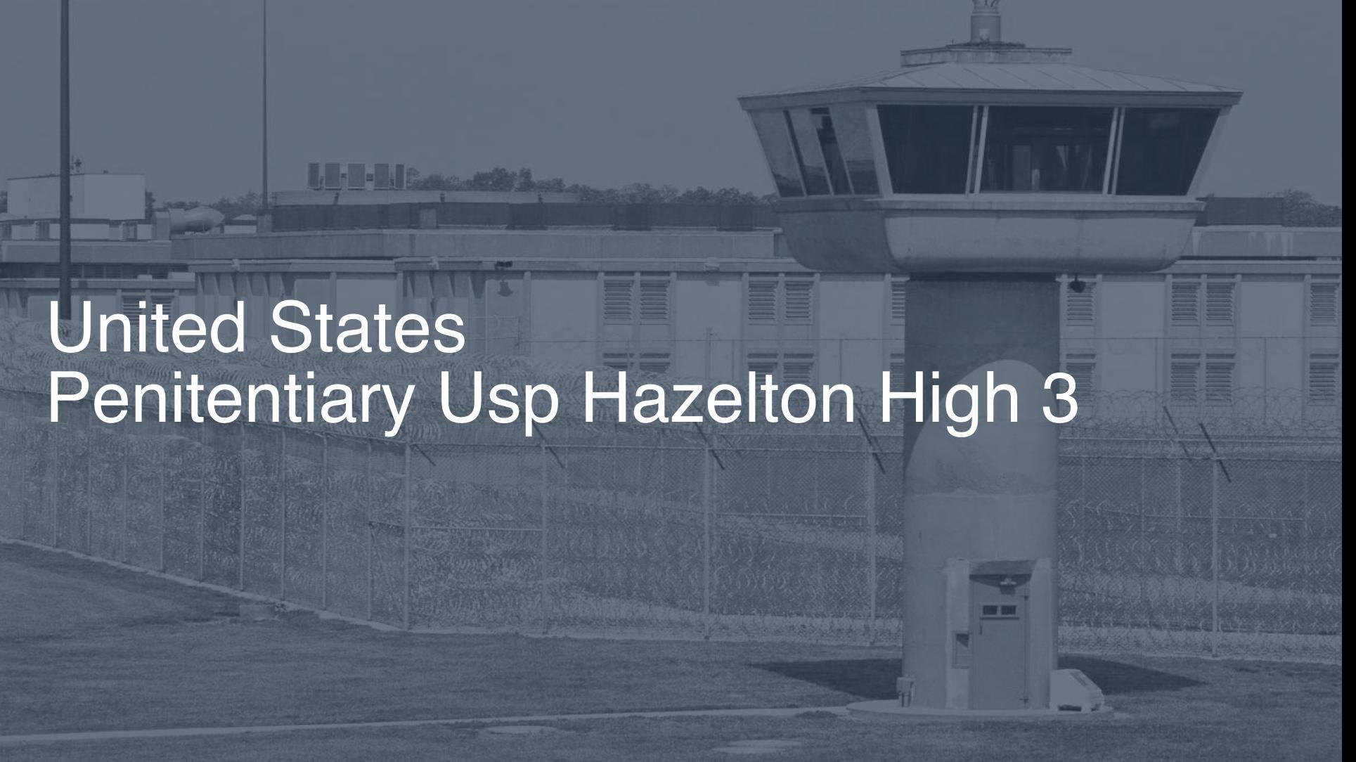 United States Penitentiary (USP) – Hazelton High | Pigeonly