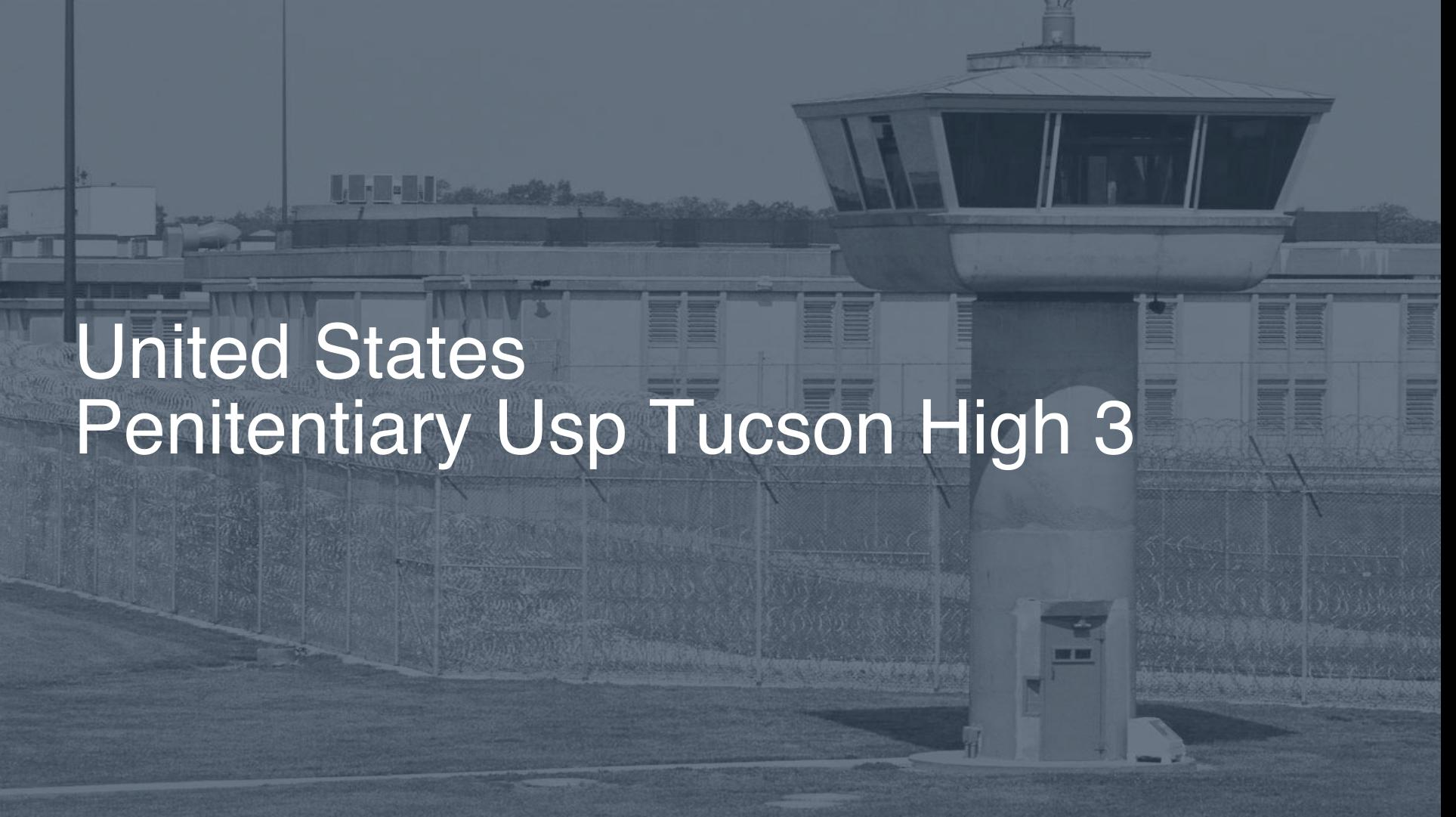 United States Penitentiary (USP) - Tucson High correctional facility picture