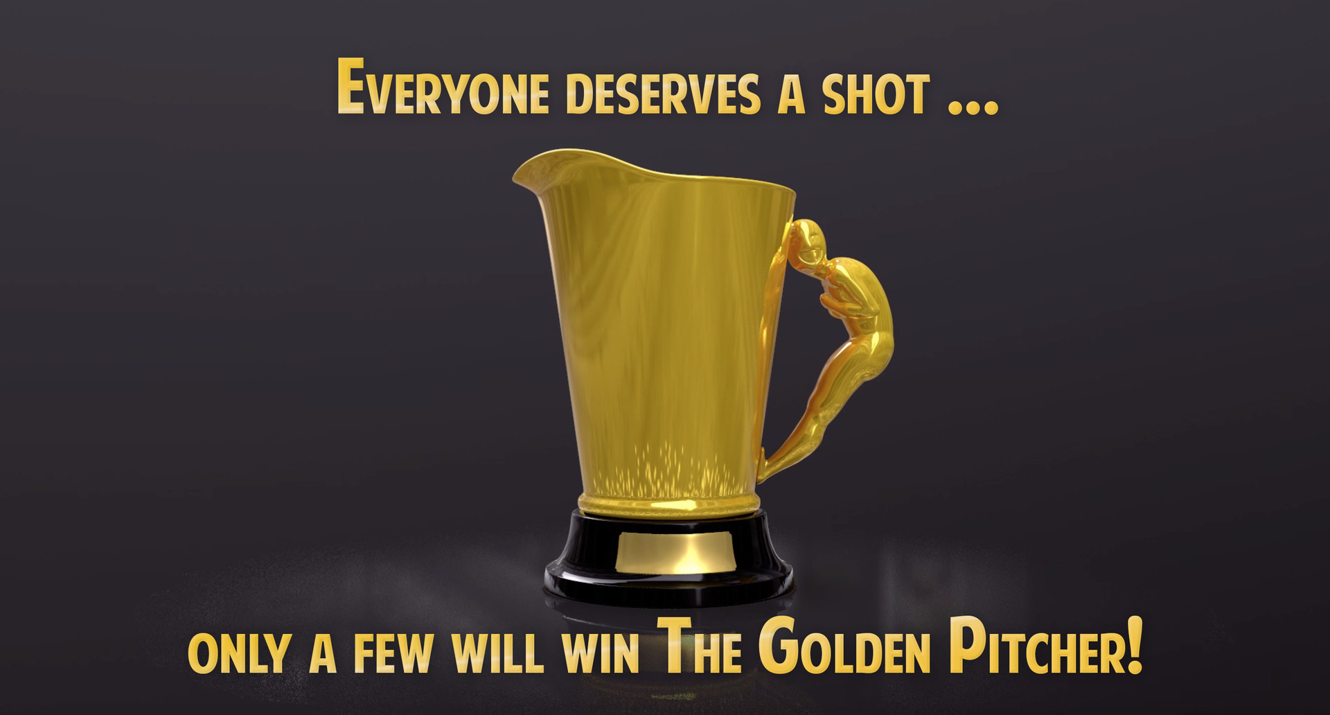 The golden pitcher tagline