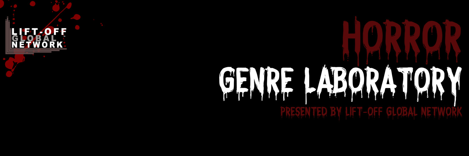 Horror: Genre Lab - Presented by Lift-Off Global Network