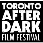 TORONTO AFTER DARK: Horror, Sci-Fi, Action & Cult Film Festival