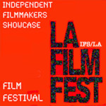 """L.A. FILM FEST"" - Independent  Filmmakers Showcase© IFS '20 - Los Angeles / Beverly Hills"