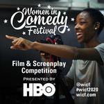WOMEN IN COMEDY FESTIVAL: FILM & SCREENPLAY COMPETITION