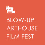 BLOW-UP · International Arthouse FILM FEST · Chicago