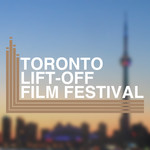 Toronto Lift-Off Film Festival