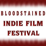 Bloodstained Indie Film Festival: Sci-Fi Horror Action