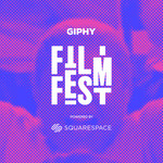 GIPHY Film Fest: Powered by Squarespace