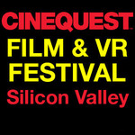 Cinequest Film & VR Festival