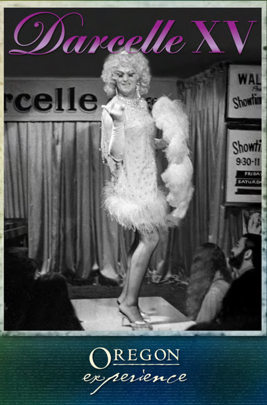 'Darcelle XV' explores the remarkable career of Portland's beloved drag  queen. '
