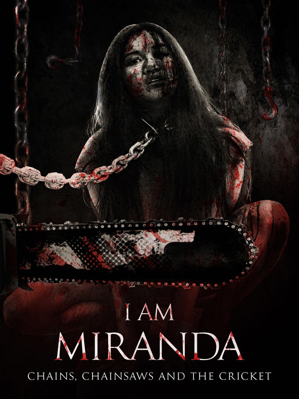 I Am Miranda Chains Chainsaws And The Cricket Filmfreeway