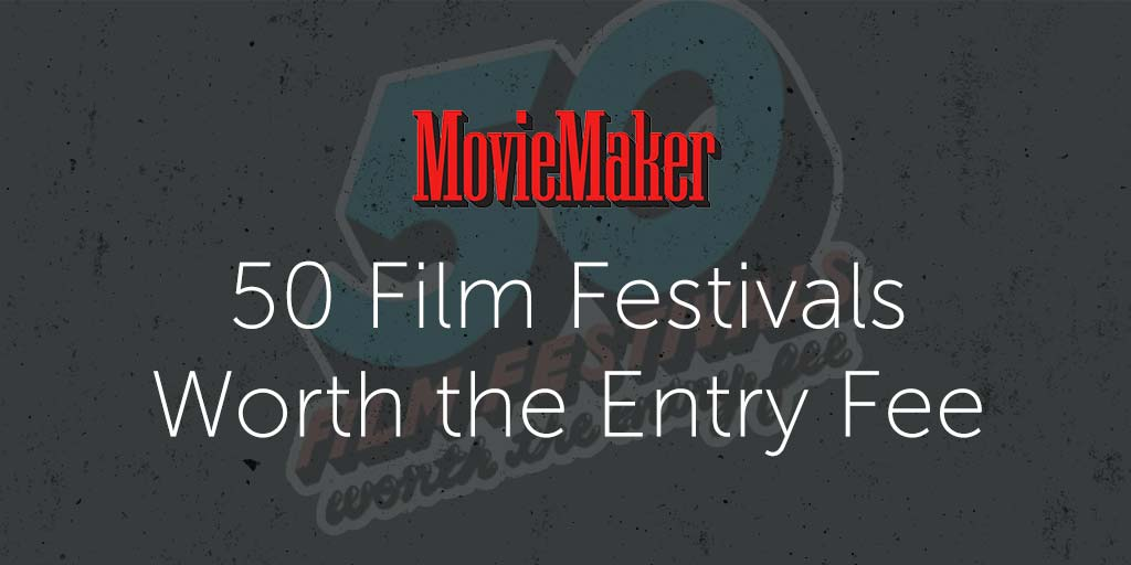 50 Film Festivals Worth the Entry Fee