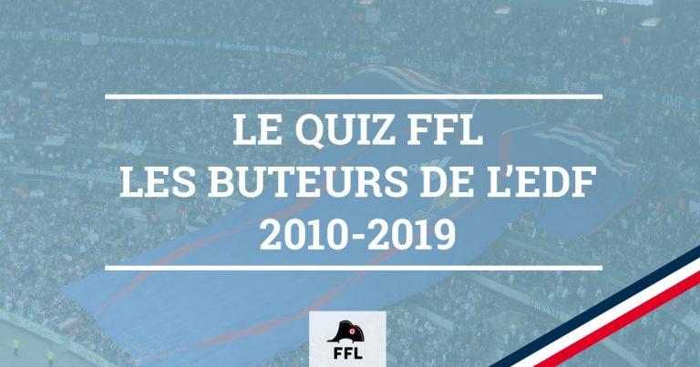 Quiz Buteurs EDF 2010-2019 - FFL