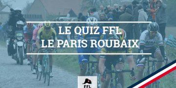 Quizz Paris Roubaix - FFL