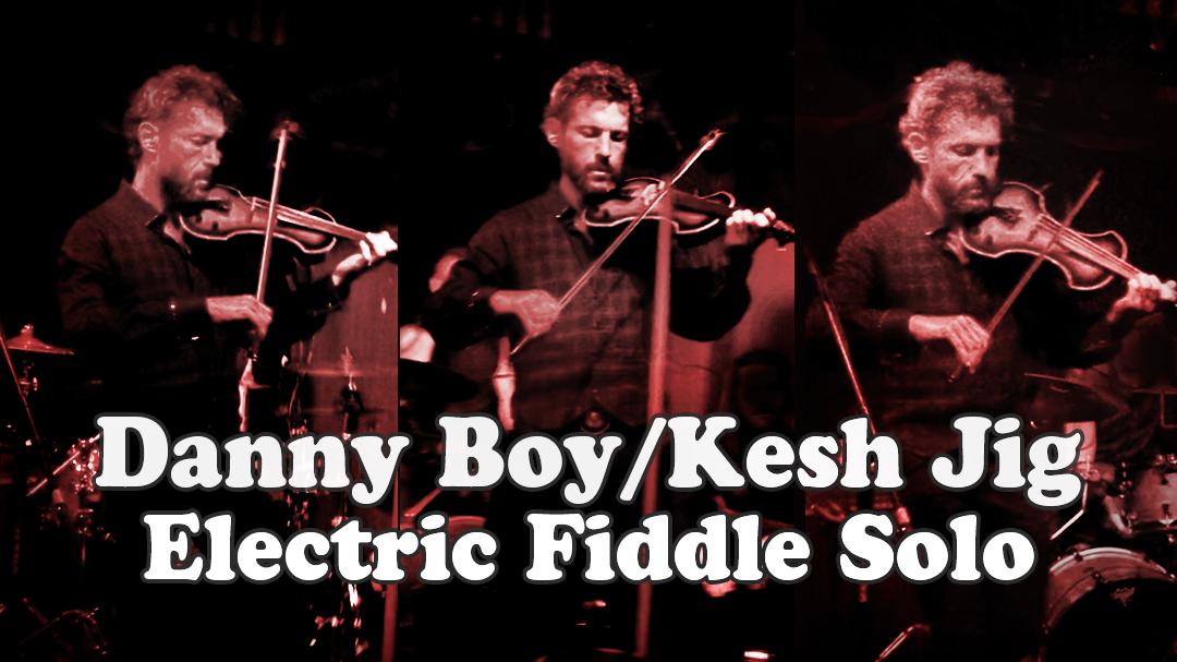 Danny Boy / Kesh Jig – Electric Fiddle Solo – liner notes   FiddleHed