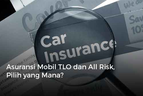Asuransi Mobil TLO dan All Risk