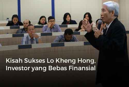 Kisah Sukses Lo Kheng Hong, Investor yang Bebas Finansial
