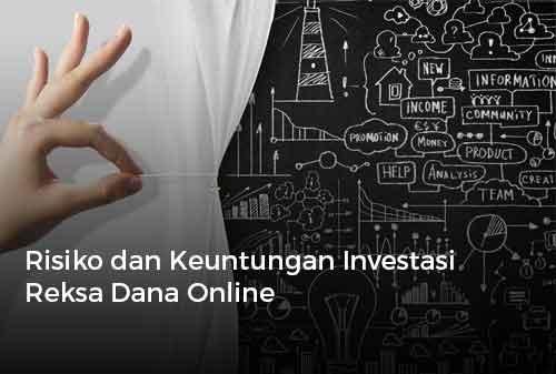 Risiko dan Keuntungan Investasi Reksa Dana Online