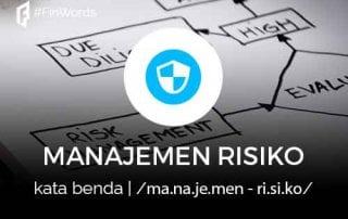 Definisi Manajemen Risiko atau Management Risk adalah 1 - Finansialku