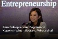 Para Entrepreneur, Bagaimana Kepemimpinan Seorang Wirausaha