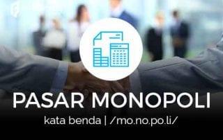 Definisi Pasar Monopoli Adalah - Finansialku